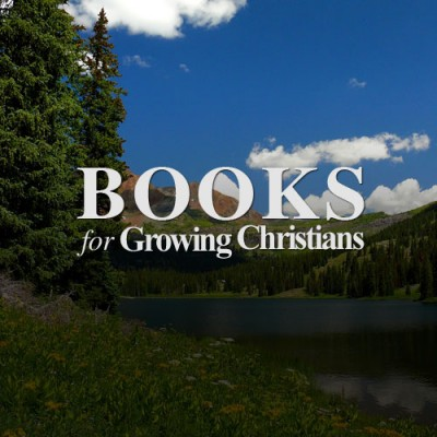 Books for Growing Christians