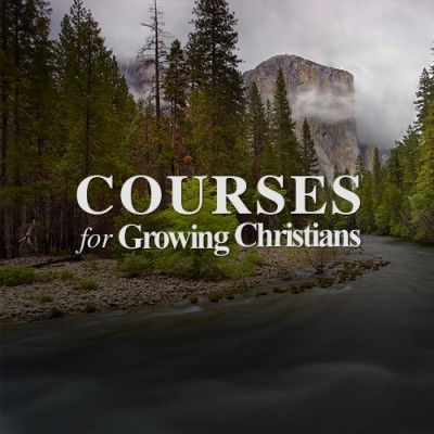Courses for Growing Christians